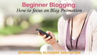Beginner Blogging: How to focus on Blog Promotion