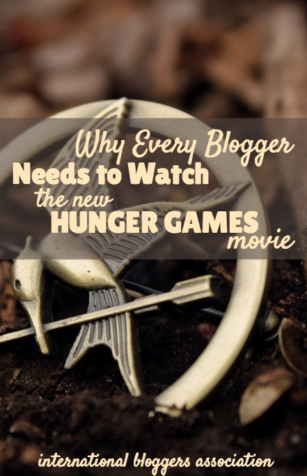 Why Every Blogger Needs to Watch the New Hunger Games Movie