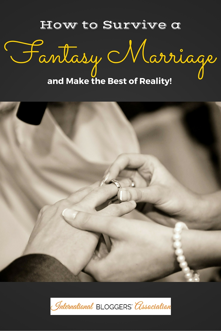 See how one blogger survived a fantasy marriage and focused on making the most out her marriage.