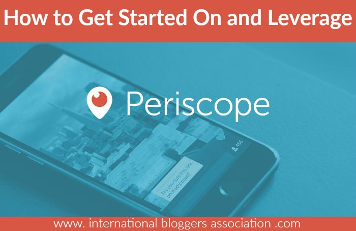 How to get started on Periscope_A guide