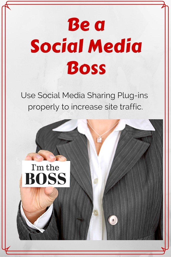 Be a Social Media Boss - use your social media plug-ins to share your message and increase blog traffic.