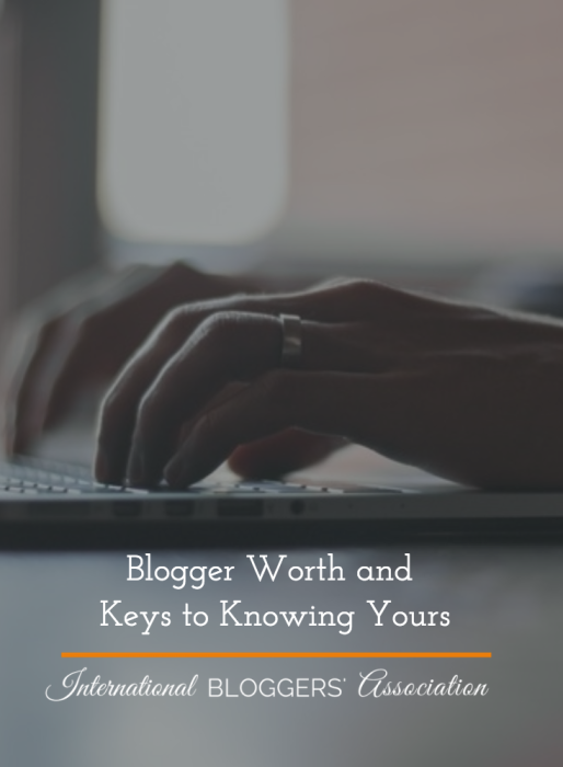 Blogger Worth and Keys to Knowing Yours