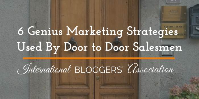 6 Genius Marketing Strategies Used By Door to Door Salesmen