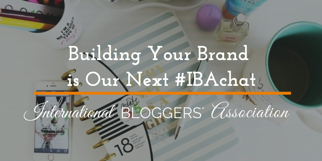 Building Your Brand is Our Next #IBAchat