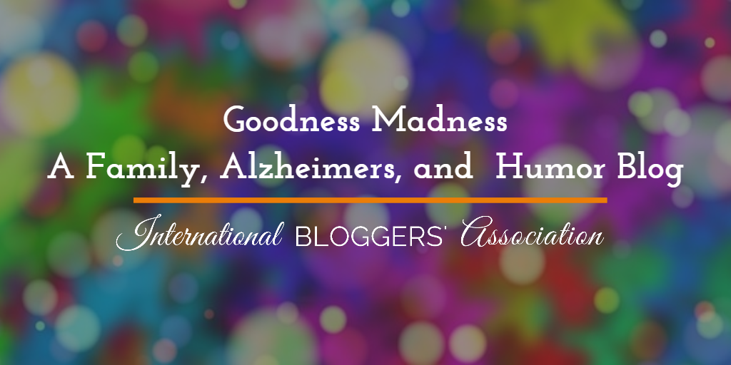 goodness-madness-famiily-alzheimers-humor-blog