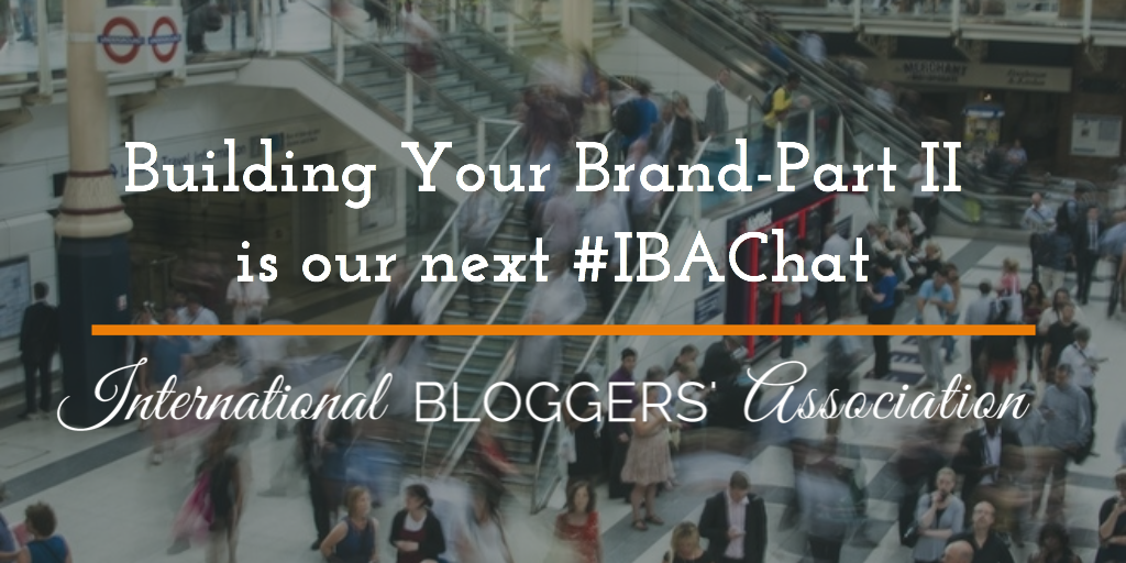 Building Your Brand - Part II is our next #IBAChat