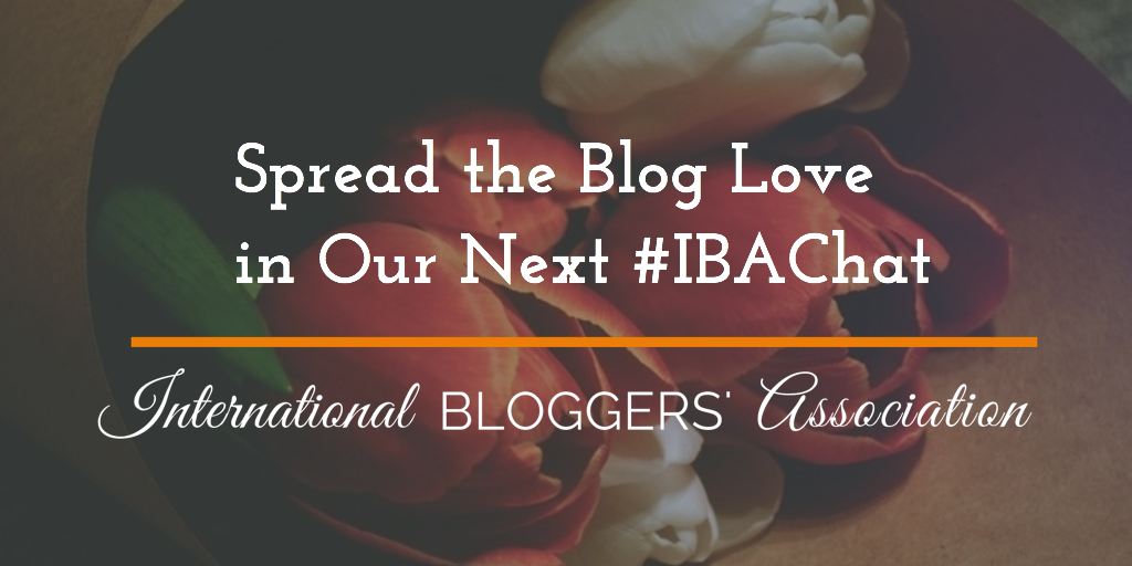 Spread the Blog Love in Our Next #IBAChat