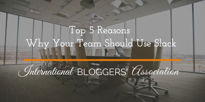 Top 5 Reasons Why Your Team Should Use Slack