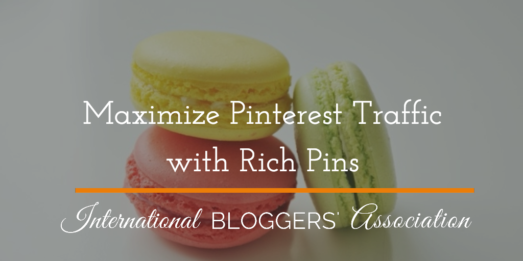 Are you using Rich Pins to Maximize Pinterest Traffic to Your Blog? Read this Post to Learn How