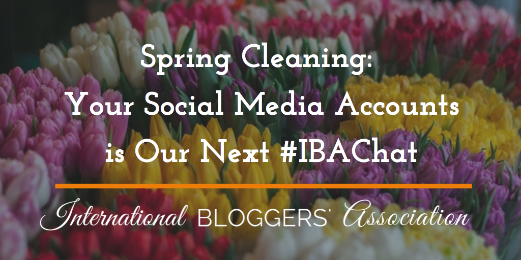 This week is all about Spring Cleaning Your Social Media Accounts. We're going to discuss easy ways to clean out your social media accounts. The weekly IBA Twitter Chats are a great opportunity to network with fellow bloggers from around the world as well as discuss business topics important to bloggers. Network, Chat, and Learn with the International Bloggers' Association every Wednesday at noon EST.