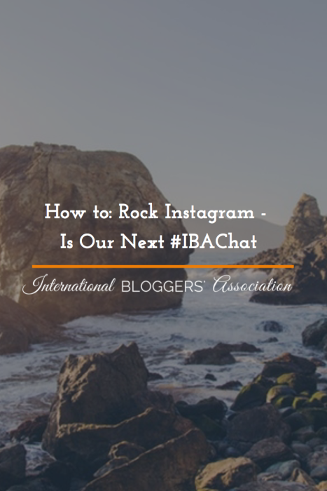 How to: Rock Instagram - Is Our Next #IBAChat