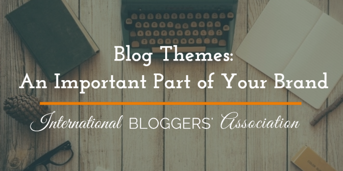 Blog Themes: An Important Part of Your Brand