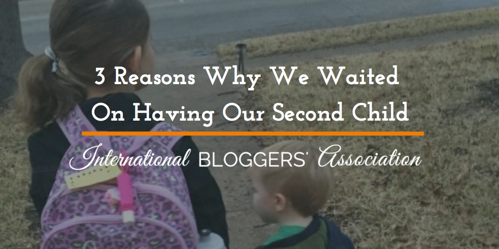 3 Reasons Why We Waited On Having Our Second Child