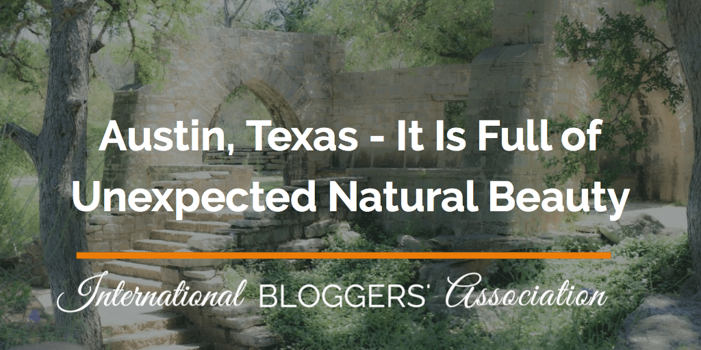 Do you think Austin, Texas is just dusty cowboy town? You might just be pleasantly surprised to see how green and full of beauty it is!