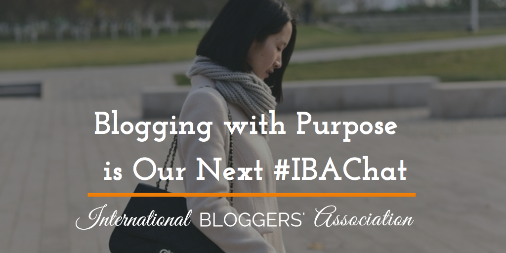 Blogging with Purpose – is Our Next #IBAChat