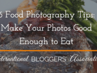 A typical Foodie eats with his eyes, so make your photos good enough to eat with these 6 Food Photography Tips #IBABloggers #PhotoTips