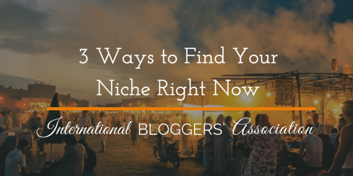 3 Ways to Find Your Niche Right Now