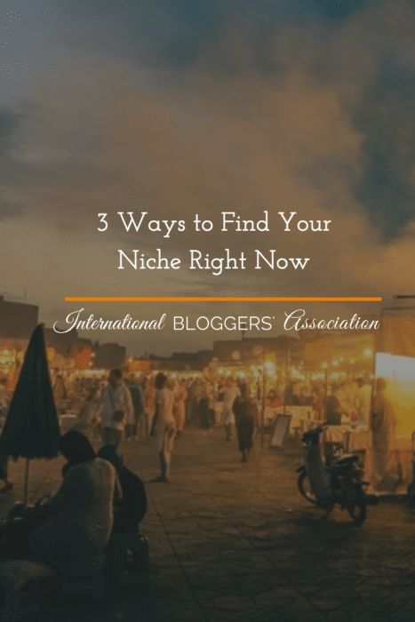 3 Ways to Find Your Niche Right Now -