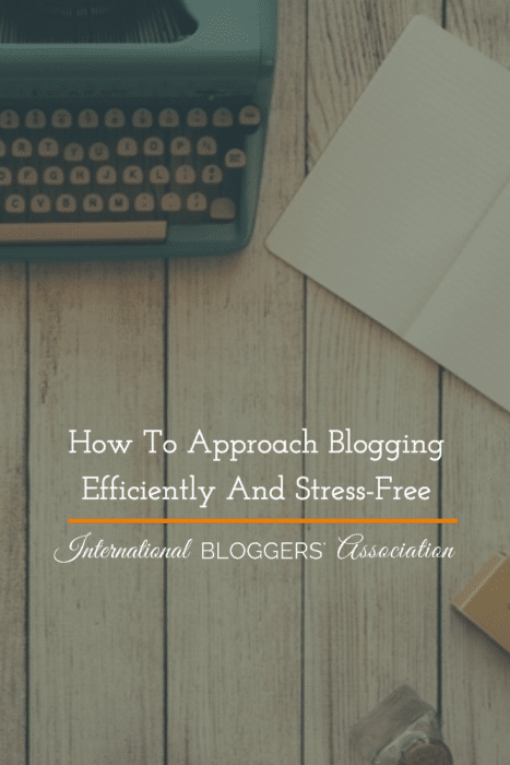 Approach Blogging Efficiently and Stress-Free - easy to use tools to help you get it all done!