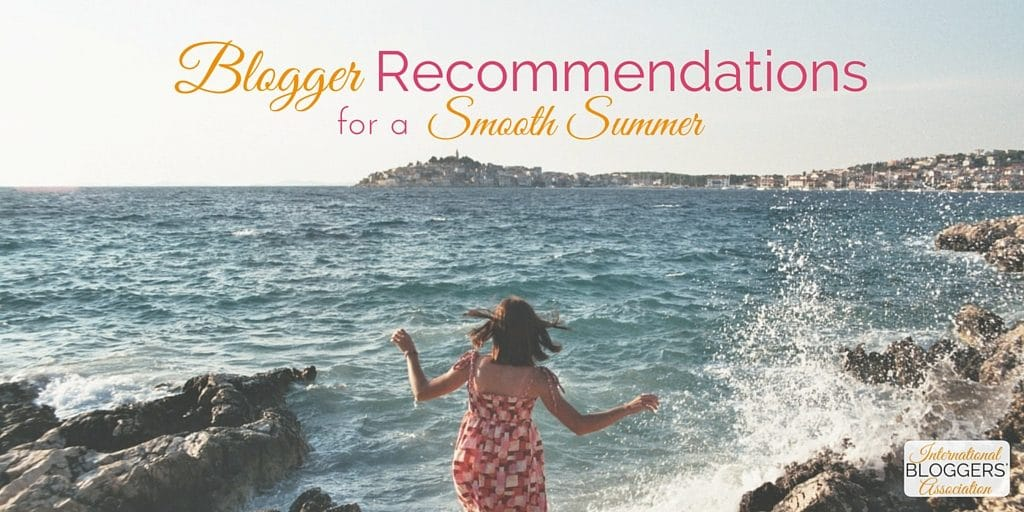 Blogger Recommendations for a Smooth Summer