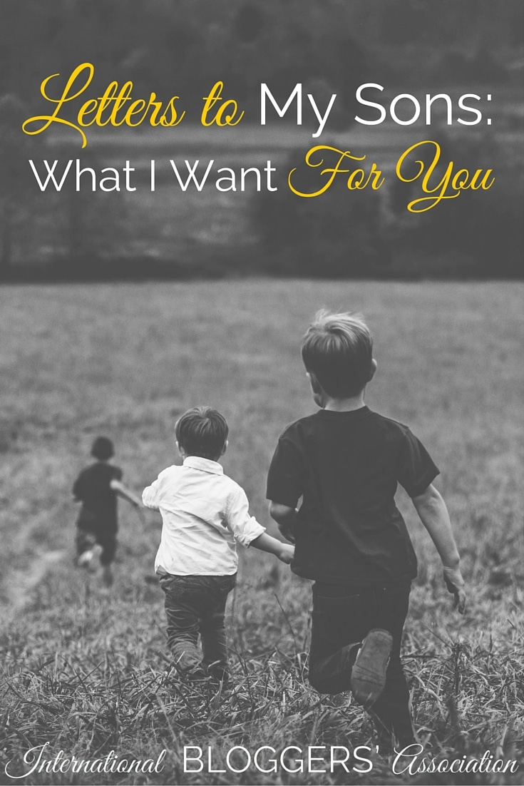 What do you want for your children when they grow up? What if you weren't there to tell them? Letters to my sons is all about want them to know, especially if I can't be there to tell them.