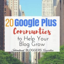 20 Google Plus Communities to Help Your Blog Grow