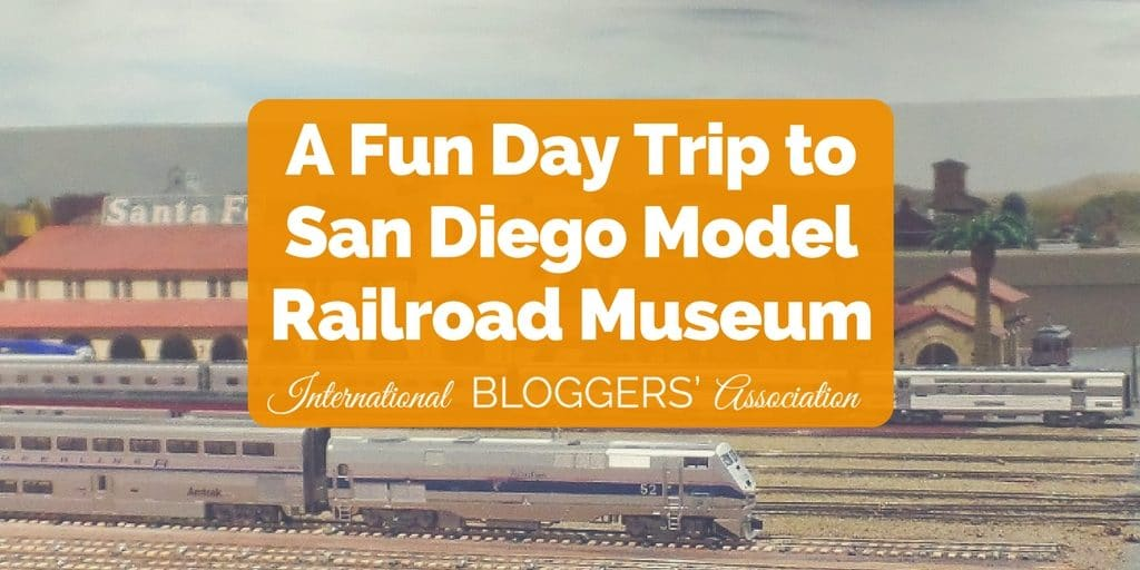 Day Trip to San Diego Model Railroad Museum.