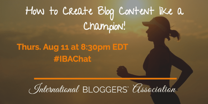 How to Create Blog Content Like a Champion! #IBAchat