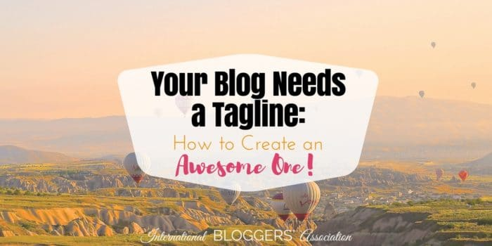 Your Blog Needs a Tagline: How to Create an Awesome One