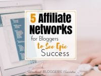 Do you feel your affiliate networks are working on your blog? 5 Affiliate Networks for Bloggers is all about finding the right network for you!