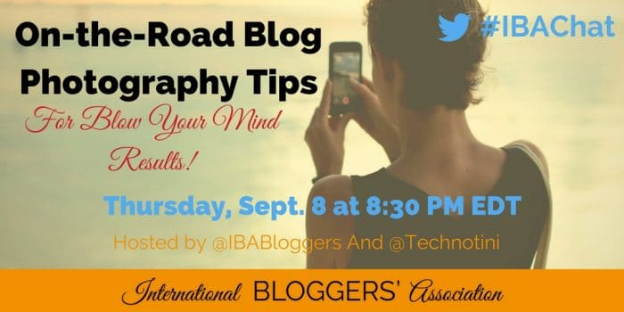 On the Road Blog Photography Tips- For Blow Your Mind Results! #IBAchat