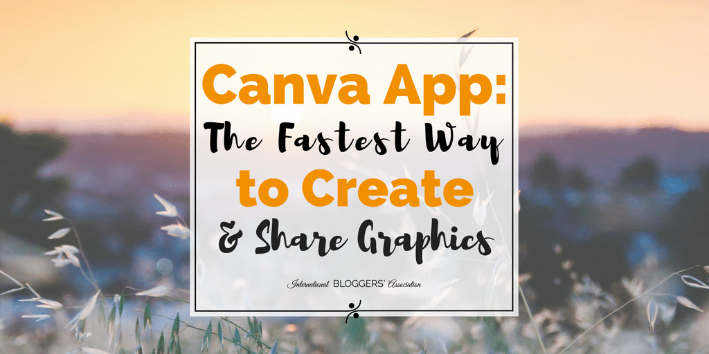 Canva app: the fastest way to create and share graphics!