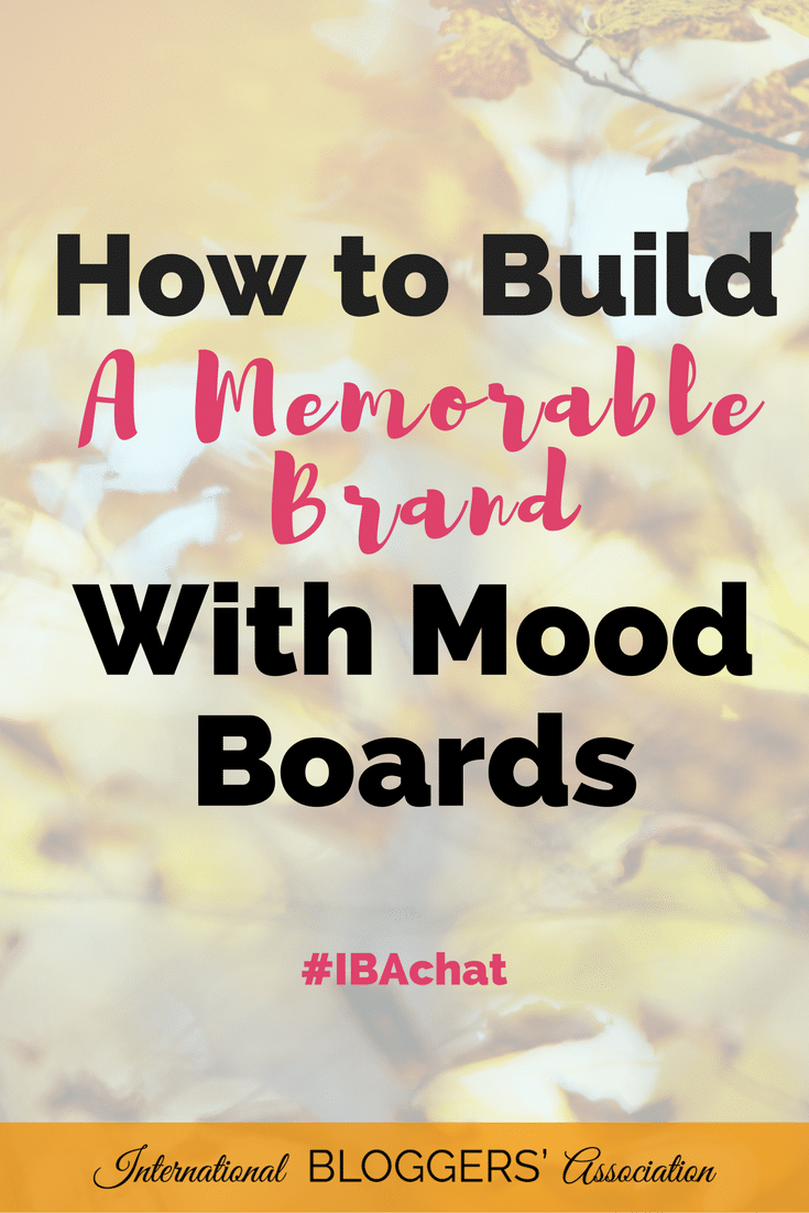 For bloggers creating a brand can be hard for us non-designers, but with #IBAchat you'll learn simple steps to build a memorable brand with mood boards!