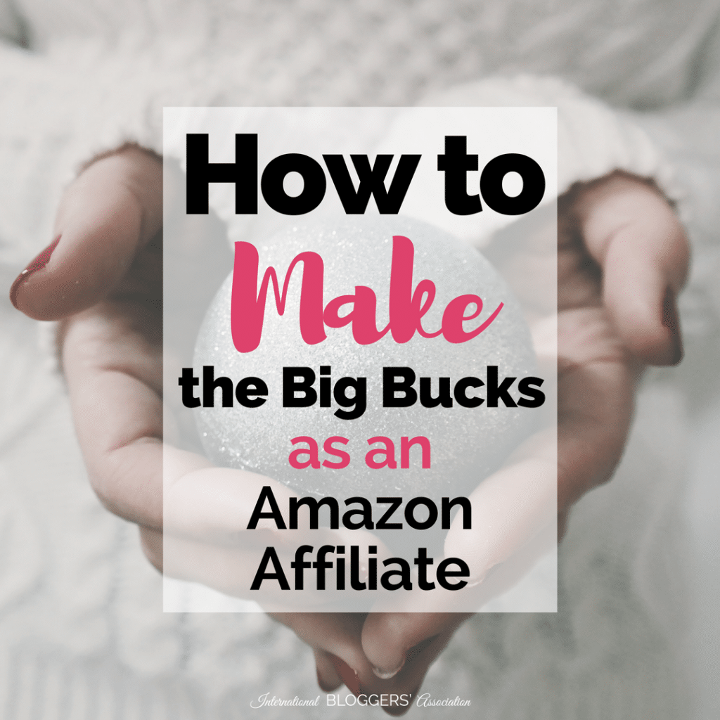 how-to-make-the-big-bucks-as-an-amazon-affiliate-2
