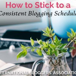 How to Stick to a Consistent Blogging Schedule