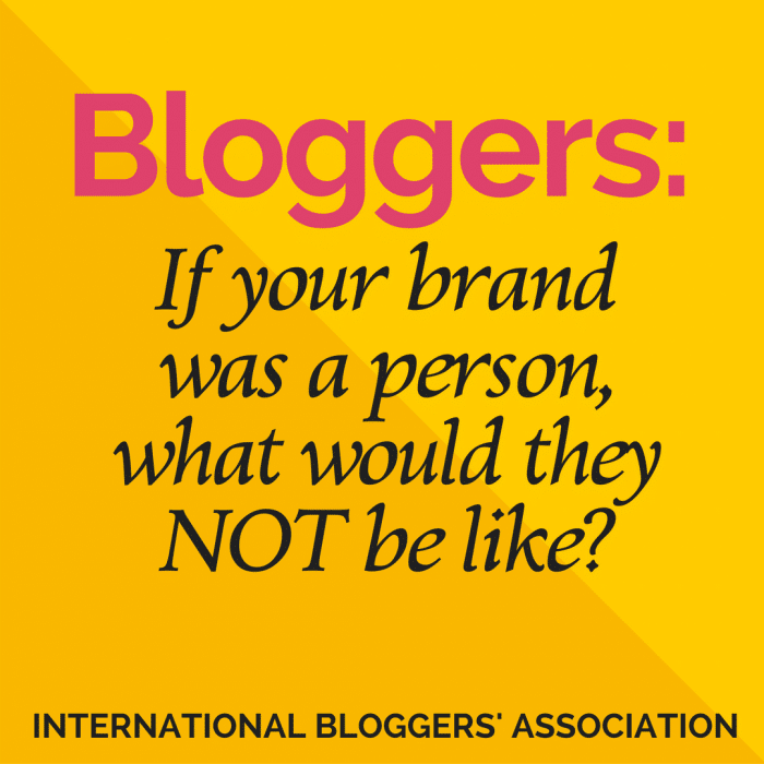 If your brand was a person, what would they NOT be like?