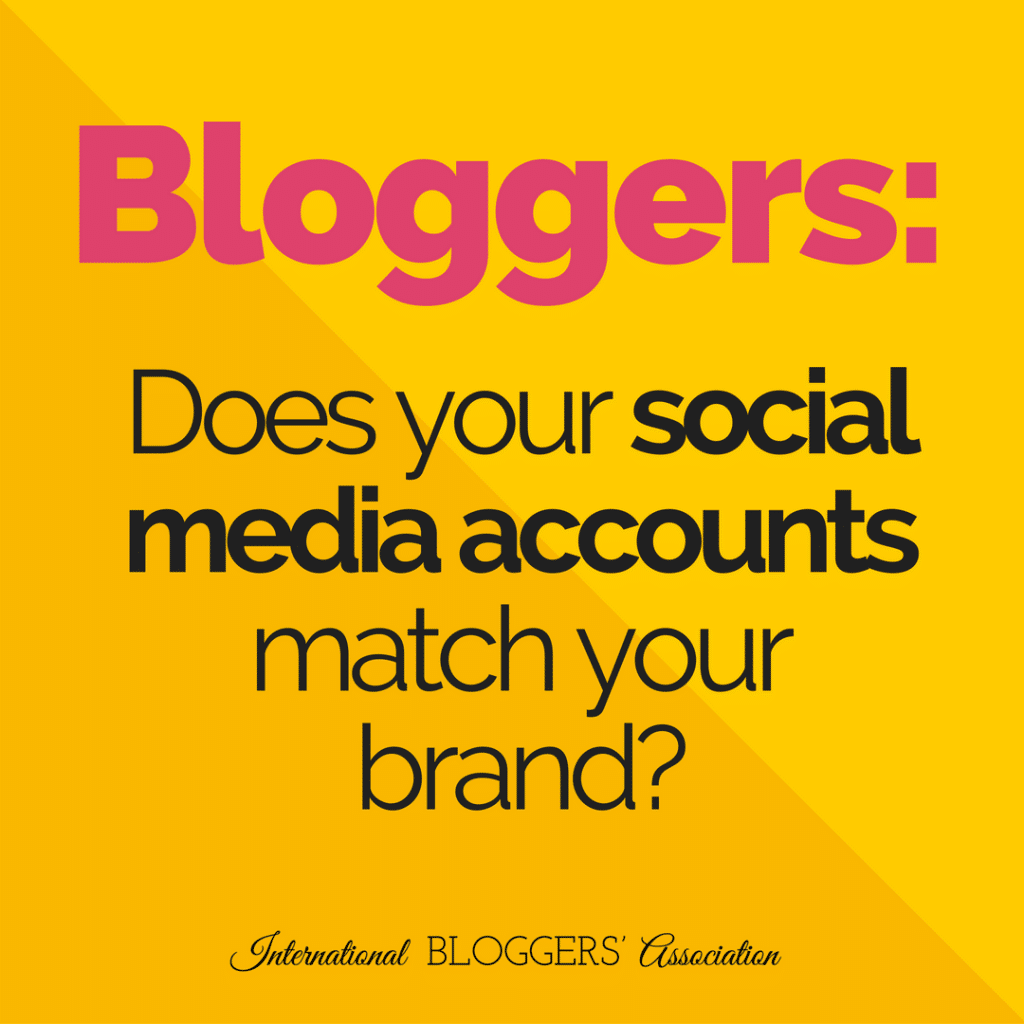 Bloggers: Does your social media accounts match your brand?