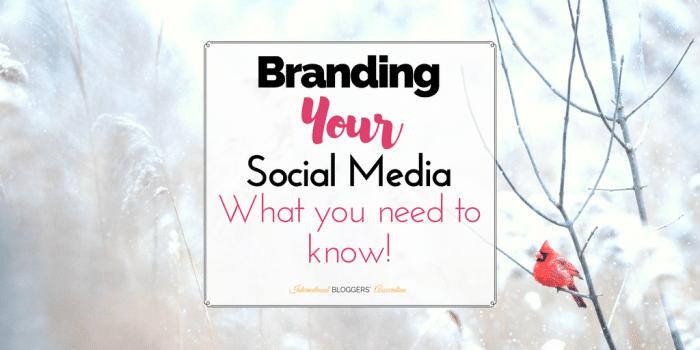 Branding your Blog Part 4 – Branding Your Social Media