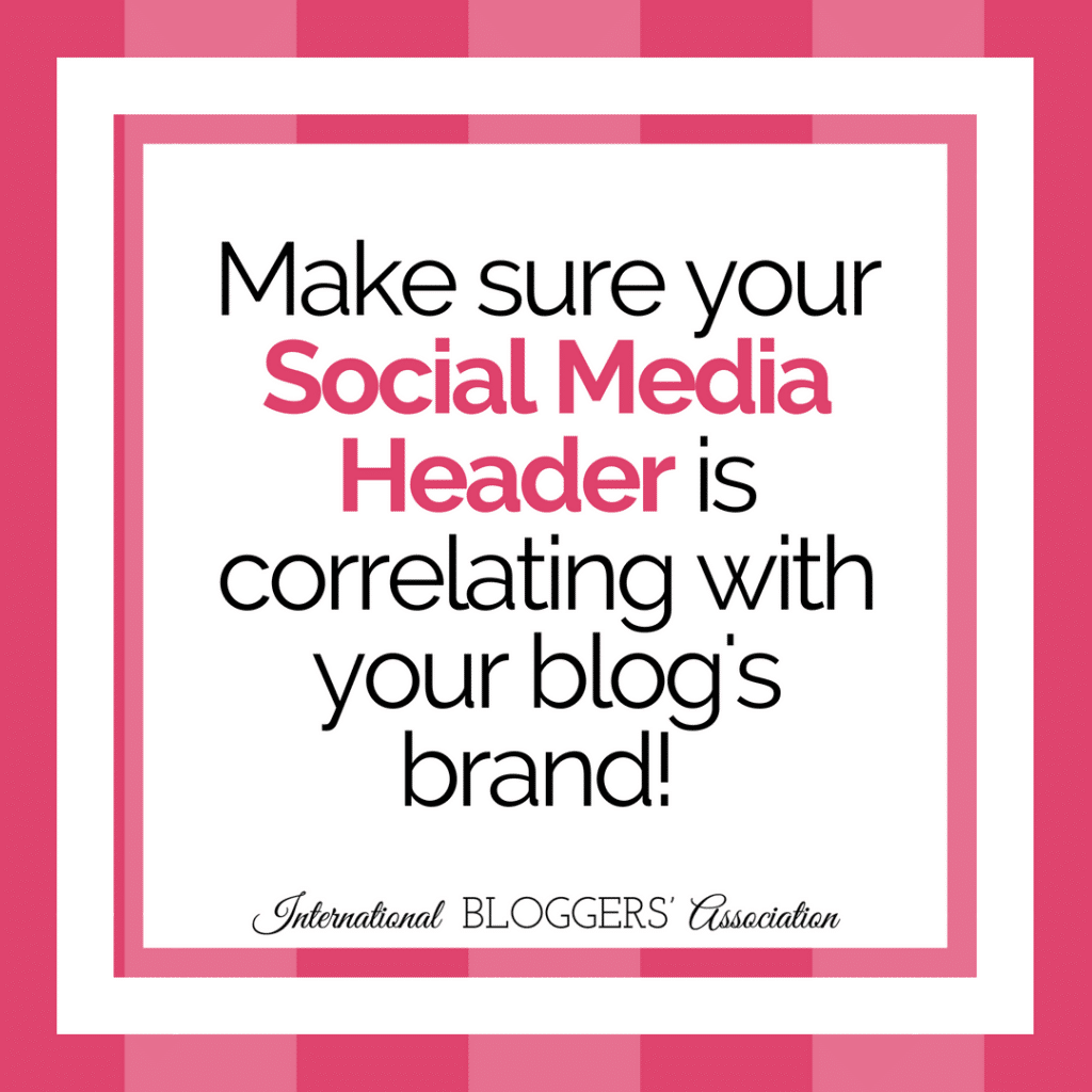 Make sure your Social Media Header is correlating with your blog's brand!