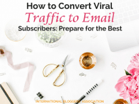 Learning how to convert viral traffic to email subscribers can skyrocket your blog's email newsletter with engaged readers.