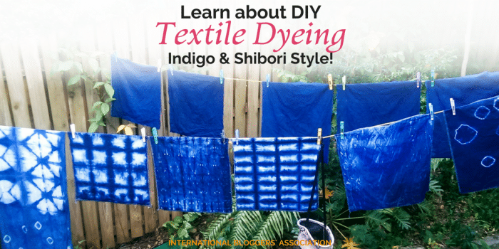 Learn about DIY Textile Dyeing – Indigo & Shibori Style!