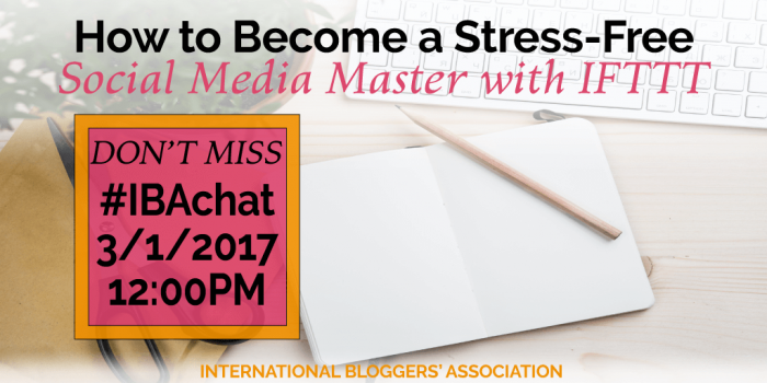 How to Become a Stress-Free Social Media Master with IFTTT #IBAchat