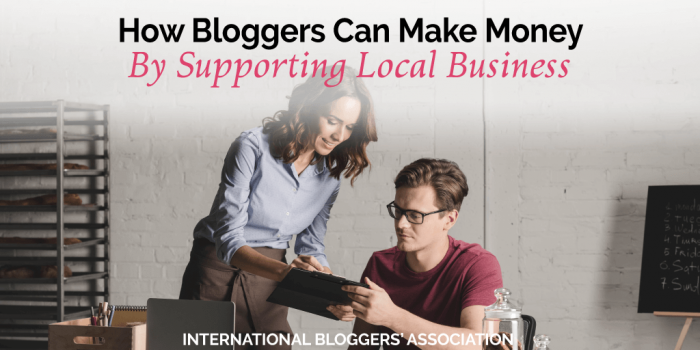 How Bloggers Can Make Money By Supporting Local Business