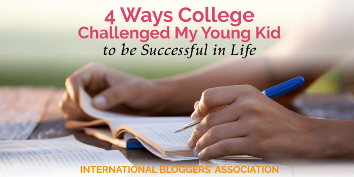 4 Ways College Challenged My Young Kid to be Successful in Life
