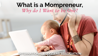 What is a Mompreneur, Why do I Want to be One?