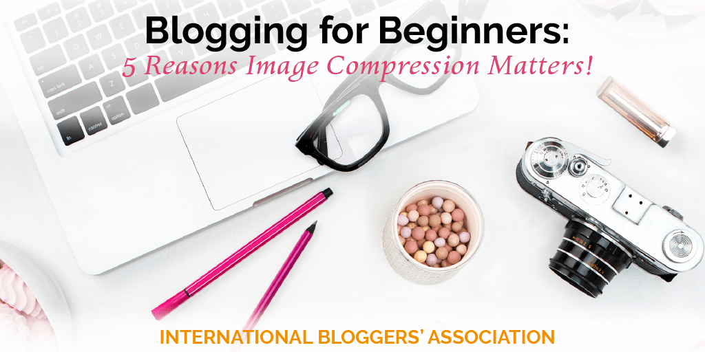 Beautiful images are a must for blogging! Learn five reason image compression is a must do practice in blogging. Plus how to compress them for FREE!