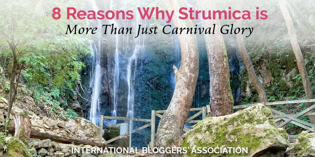 8 Reasons Why Strumica is More Than Just Carnival Glory