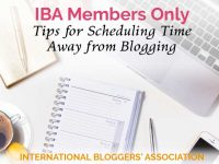 Tips for Scheduling Time Away from Blogging