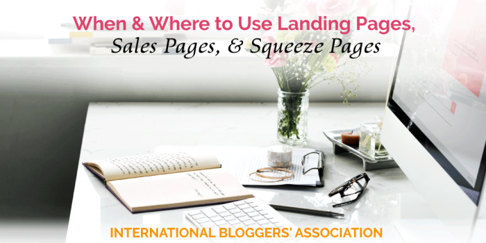 When and Where to Use Landing Pages, Sales Pages, & Squeeze Pages
