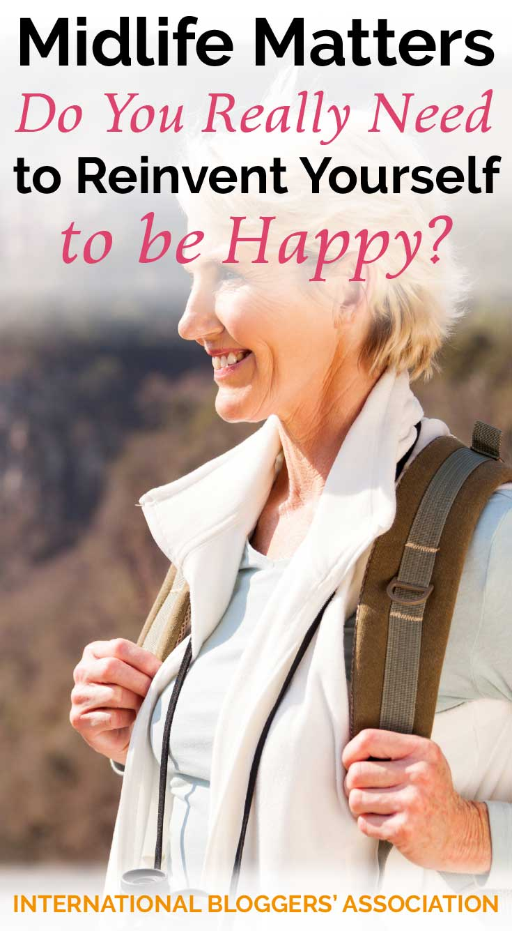 Are you happy with your #midlife? It might be time for some self-discovery and whether you need to reinvent yourself during this period of your life. #selfdiscovery